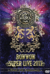 BOWWOW SUPER LIVE 2011~Debut 35th Anniversary~